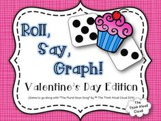 "Change the y to an i and add es  Roll, Say, Graph!  ~ Valentine's Day Edition  This fun ""Roll, Say, Graph!"" game will keep your students' interest high because it combines literacy with math. Also, it is a ""Print and Go"" activity that can be played with a partner or in a center. What more could we want?"