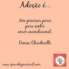 Adoção é....Emoticon heart Frase #6 - Denise Chioderolli Campanha Dia das Mães: Adoção é… – blog Gravidez Invisível http://gravidezinvisivel.com/campanha-dia-das-maes-adocao/ #adoçãoé #adocaoe #adoção #adocao #gravidezinvisivel