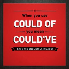 """Like"" if you know that it's a contraction of the words 'could' and 'have'!"