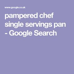 pampered chef single servings pan - Google Search