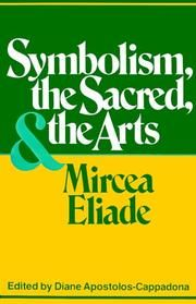 Symbolism, the Sacred and the Arts by Mircea Eliade, December Continuum International Publishing Group edition, Paperback in English Open Library, Symbols, Books, Art, Art Background, Libros, Book, Kunst, Performing Arts