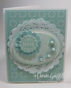Pool Party Friend by Dawn G . pretty layers of white and aqua with pearls, doily, die cuts and stamping . Cool Cards, Diy Cards, Stampin Up, Stamping Up Cards, Cards For Friends, Card Making Inspiration, Pretty Cards, Creative Cards, Flower Cards
