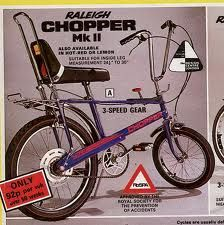 The Raleigh Chopper bike. I never did manage to get my hands on one of these, as a kid, which is probably why I still think they are wonderful. They're nigh-on impossible to ride safely though. Try changing gear without falling-off and watch out for your testicles when that tiny front wheel digs into a pot-hole and you stop suddenly. Its a wondeful piece of ridiculously impractical, good-looking, award winning British Engineering that everybody of my age aspired to in the 1970's...