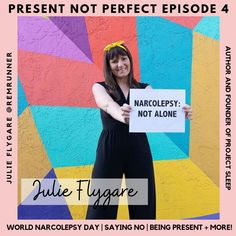 Listen: Julie Flygare on Present Not Perfect Podcast in honor of World Narcolepsy Day Invisible Illness, Celine Dion, Super Excited, Best Dad, Disability, I Hope You, Letting Go, Insight, Presents