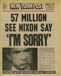 "Newspaper headline million see Nixon say 'I'm sorry,''"" New York Post, May… Newspaper Front Pages, Newspaper Cover, Newspaper Headlines, Newspaper Article, Old Newspaper, History Facts, World History, Yesterday News, Front Page News"