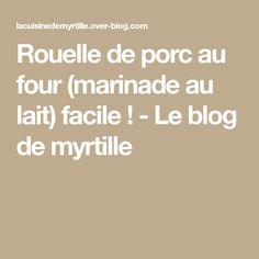 Rouelle de porc au four (marinade au lait) facile ! - Le blog de myrtille