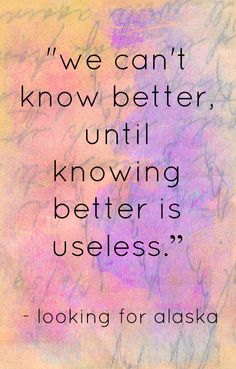 We can't know better, until knowing better is useless.  -by John Green.  Follow Andi Stix's Edu blog at www.andistix.com. For great active teaching strategies, check out http://estore.seppub.com/estore/product/51050