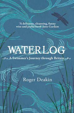 Waterlog: A Swimmer's Journey through Britain by Roger Deakin (~)