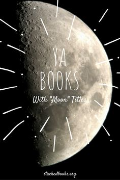 """A round-up of YA books -- old and new -- featuring """"moon"""" in the title. Perfect for a book display or fun, genre-mixed book list."""