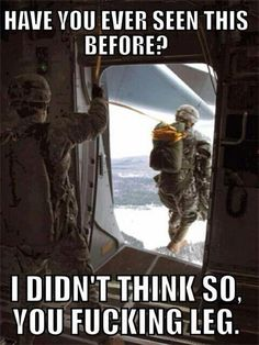 Your not even airborne bro! Your not a raider either. Army Humor, Military Humor, Military Police, Usmc, Marines, Army Medic, Men Humor, Combat Medic, Airborne Army