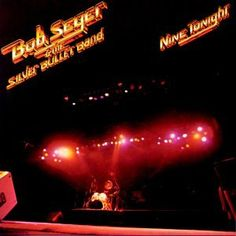 Amazon.com: Nine Tonight: Music- good album , Bob is such a great performer live, well in the studio too. But show's his showmanship on the road for sure.great album . classic eighties.