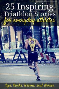 25 Inspiring Triathlon Stories via @familysportlife #triathlon #training #motivation