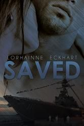 """(An Emotional, Action-Packed Romantic Suspense by USA Today Bestselling, Award-Winning Author Lorhainne Eckhart! RT Book Reviews: """"A Passionate Tale of Love during the Iraq War."""" Saved has 4.2 Stars with 102 Reviews on Amazon)"""