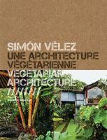 Simón Vélez, architecte : la maîtrise du bambou. Q 694 260