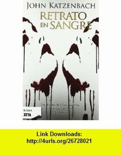 RETRATO EN SANGRE (Negra Zeta) (Spanish Edition) (9788498723403) JOHN KATZENBACH , ISBN-10: 849872340X  , ISBN-13: 978-8498723403 ,  , tutorials , pdf , ebook , torrent , downloads , rapidshare , filesonic , hotfile , megaupload , fileserve