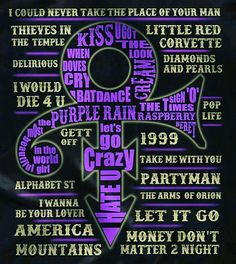 Just some of the many hits made famous by PRINCE!
