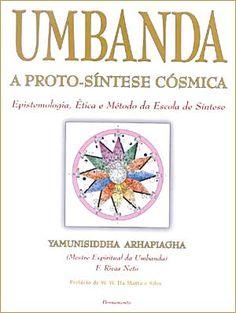Yamunisiddha Arphapiagha - Umbanda - A Proto-Sintese Cosmica ~ Escola Cósmica
