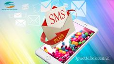 Nhắn tin cực đã cùng dịch vụ SMS Plus Viettel