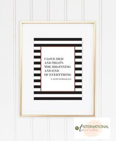 F Scott Fitzgerald Quote Art Print, I Love Her And That's The Beginning and End of Everything, Modern Nursery Art, Love Quote, Great Gatsby Lilac Nursery, Nursery Art, Quote Art, Art Prints Quotes, Scott Fitzgerald Quotes, Gatsby, Everything, Love Her, Love Quotes