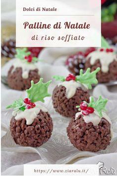 Palline di Natale di riso soffiato - In cucina con Zia Ralù Christmas Cake Pops, Christmas Desserts, Christmas Treats, My Recipes, Sweet Recipes, Snack Recipes, Cooking Recipes, Xmas Food, Seasonal Food