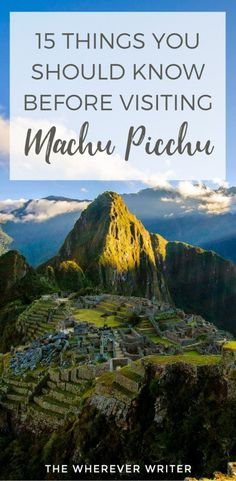 15 Things You Should Know Before Visiting Machu Picchu | I've been to Machu Picchu twice and wanted to share these essential travel tips before you go. Click to read them all!