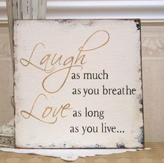 Laugh+Love+inspirational+shabby+sign+by+SignsByDiane+on+Etsy,+$40.00
