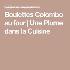 Boulettes Colombo au four | Une Plume dans la Cuisine