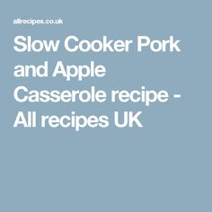Slow Cooker Pork and Apple Casserole recipe - All recipes UK