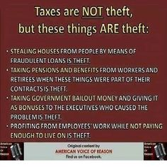hood robinning. Taxes aren't theft. what the government often does with our taxes is.