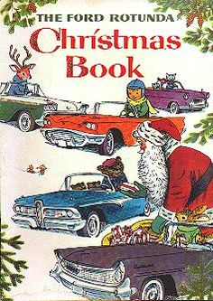 1958 Ford Rotunda Christmas Book ~ The cover features an Edsel, along with other Ford Motor Company offerings. The Christmas book was given to children who visited the Ford Rotunda during the holidays and included stories, games, color-ins, riddles and puzzles with Ford cars prominently displayed. The books were illustrated by the noted artist of children's books, Richard Scarry ~