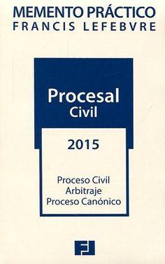 Memento práctico Francis Lefebvre. Procesal civil 2015: http://kmelot.biblioteca.udc.es/record=b1523986~S1*gag