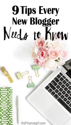 9 tips every new blogger needs to know. Tips for anyone who want to know how to start a blog (and how to make money blogging). Learn how here. | Financegirl