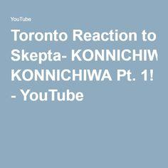Toronto Reaction to Skepta- KONNICHIWA Pt. 1! - YouTube