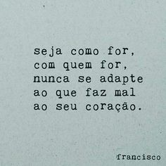 Nunca, tá? 🙌🏽 The Words, More Than Words, Just Me, Love You, Words Quotes, Sayings, Dont Kill My Vibe, Printable Quotes, Save My Life