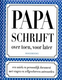 Papa schrijft (over toen, voor later)