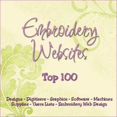 Embroidery Websites Top 100 Designs - Digitizers - Graphics - Software - Machines - Supplies - Users Lists - Embroidery Web Design