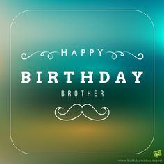 best birthday wishes for your bro - Happy birthday images For Brother with quotes Birthday Wishes And Images, Birthday Quotes For Him, Best Birthday Wishes, Happy Birthday Pictures, Happy Birthday Messages, Birthday Greetings, Happy Birthday Brother Funny, Birthday Cards For Brother, Happy Birthday Fun