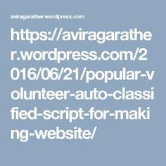 https://aviragarather.wordpress.com/2016/06/21/popular-volunteer-auto-classified-script-for-making-website/