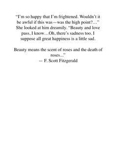 """I'm so happy that I'm frightened"" F.Scott Fitzgerald"