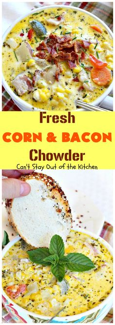 Fresh Corn and Bacon Chowder | Can't Stay Out of the Kitchen ...