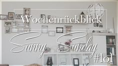 Josie´s little Wonderland: Wochenrückblick  Sunny Sunday 1o1