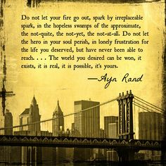 """""""Do not let your fire go out, spark by irreplaceable spark, in the hopeless… Inspirational Words Of Wisdom, Motivational Quotes For Working Out, Motivational Words, Inspirational Speeches, Atlas Shrugged Book, Best Quotes, Life Quotes, Badass Quotes, Awesome Quotes"""