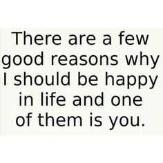 happy you are in my life quotes