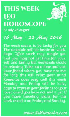This Week Leo Horoscope (16 May 2016 - 22 May 2016). Askganesha.com