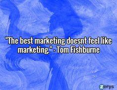 The Best Marketing Doesn't Feel Like Marketing!