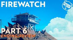 FIREWATCH - Part #6 ENDING/REVIEW - LETS PLAY with Commentary - MESSYPLAYS