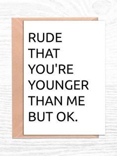 Happy Birthday Brother Funny, Sarcastic Birthday, Birthday Cards For Brother, Cool Birthday Cards, Birthday Card Sayings, Birthday Wishes Funny, Birthday Messages, Birthday Humor Cards, Friend Birthday Quotes Funny