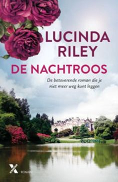 De nachtroos by Lucinda Riley - Books Search Engine Best Books To Read, Good Books, Reading Art, Thrillers, Jaba, Love Book, Books Online, Roman, Free