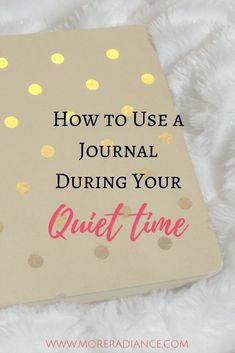 How to Use a Journal During Your Quiet Time. Need some help during your daily devotions and quiet times? Learn how to journal during your daily devotions with this helpful guide for Christian women.