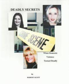 DEADLY SECRETS Robert Scott, True Crime Books, Beneath The Surface, Book Nooks, Domestic Violence, The Secret, Scene, Stage